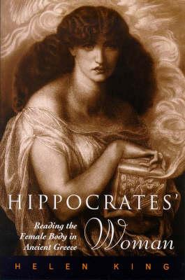 Hippocrates' Woman By King, Helen