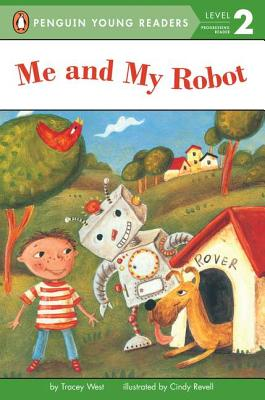 Me and My Robot By West, Tracey/ Revell, Cindy (ILT)