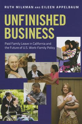 Unfinished Business By Milkman, Ruth/ Appelbaum, Eileen